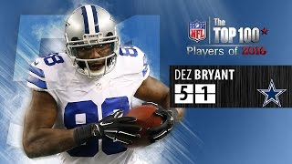#51: Dez Bryant (WR, Cowboys)   Top 100 NFL Players of 2016