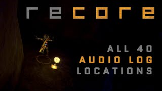 ReCore - All 40 Audio Log Locations