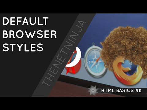 HTML Tutorial For Beginners 08 - Default Browser Styles