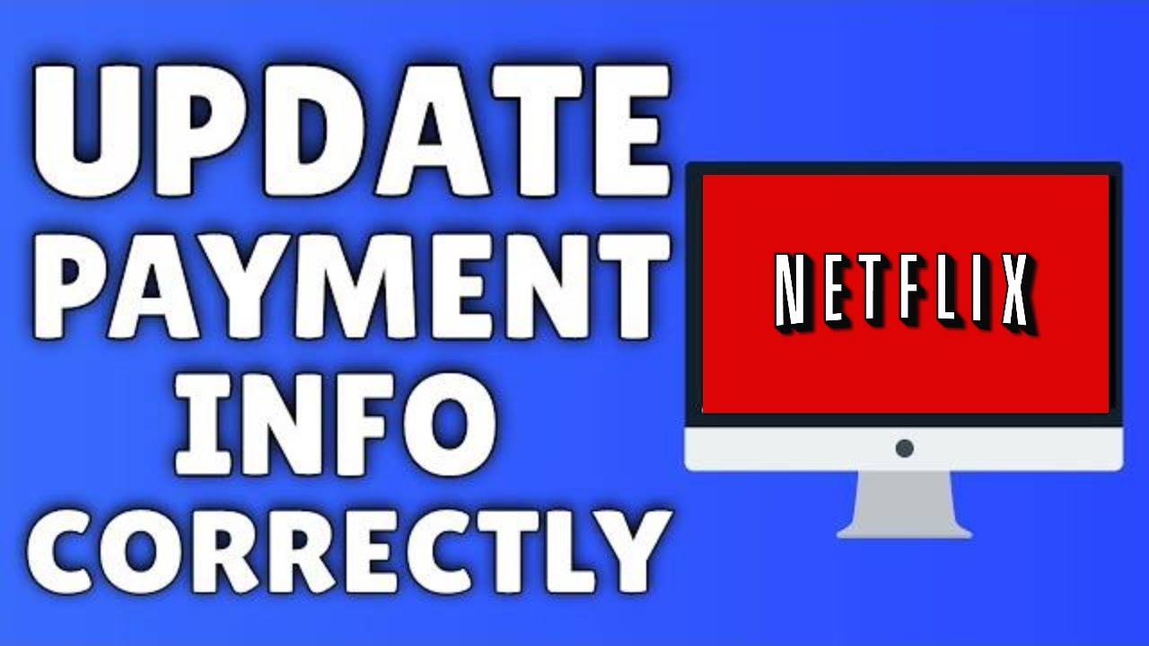 How To Update Payment Information On Netflix