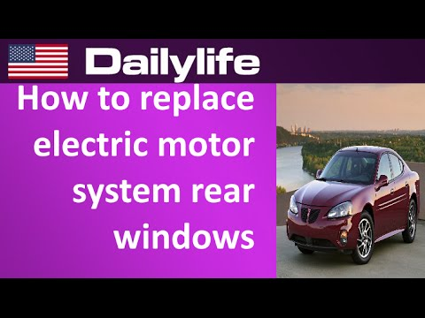 how to replace electric motor system rear windows pontiac grand prix 2005