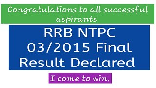 RRB NTPC 03/2015 Final Result Declared 2017 Video