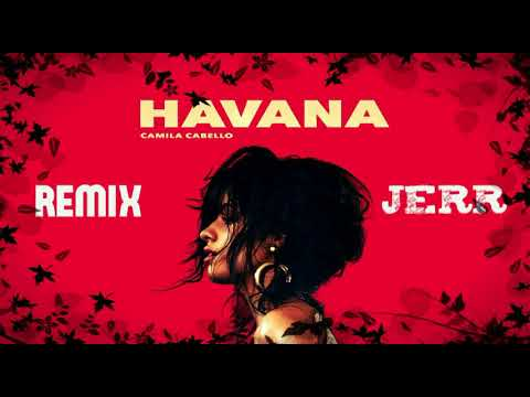 Camila Cabello-Havana ft.Young Thug (Remix JERR)