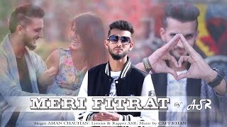 new hindi rap song 2017   meri fitrat by rapper asr feat aman chauhan cafy khan full video song