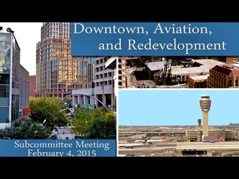Phoenix City Council Downtown, Aviation and Redevelopment Subcommittee meeting Feb. 4, 2015