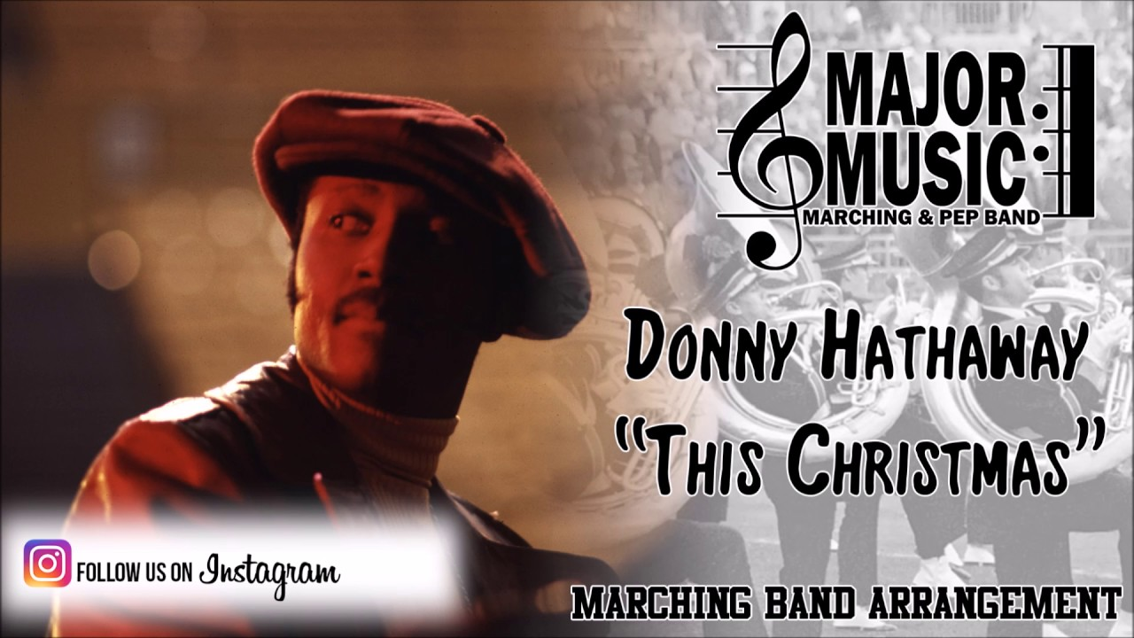 Donny Hathaway This Christmas.This Christmas Donny Hathaway Marching Pep Band Sheet Music Arrangement