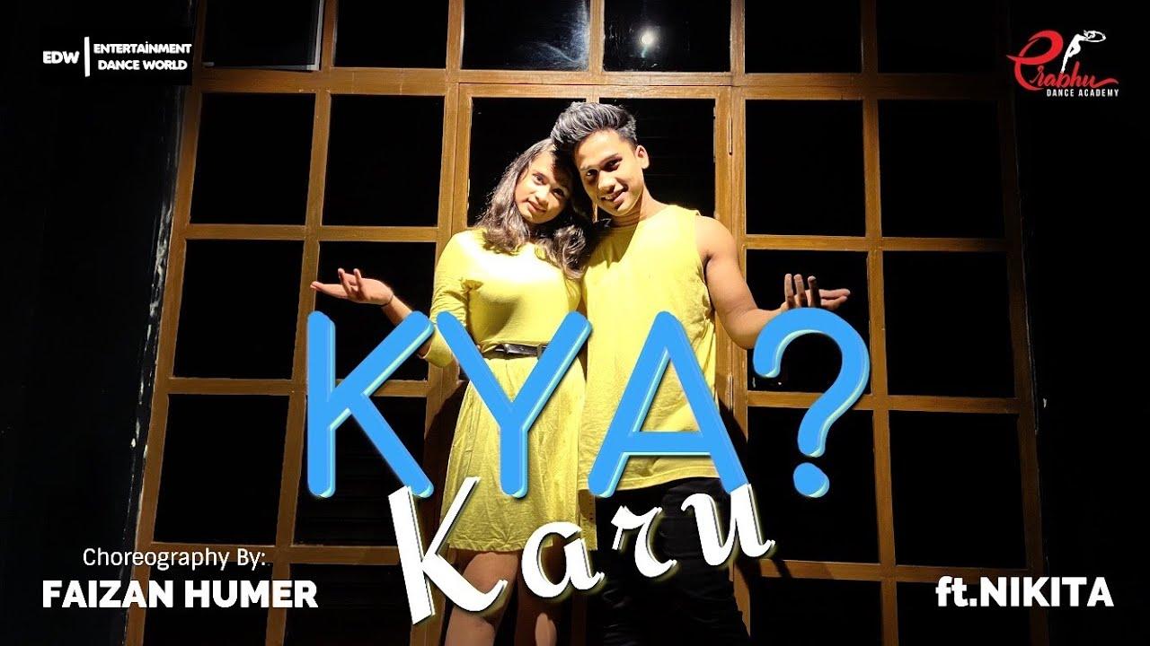 Kya Karu - Millind Gaba MusicMG | Dance Cover | Faizan Humer , Nikita | Prabhu Dance Academy | EDW