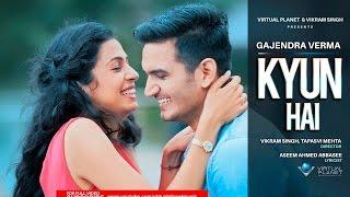 Kyun Hai | Gajendra Verma | Teaser