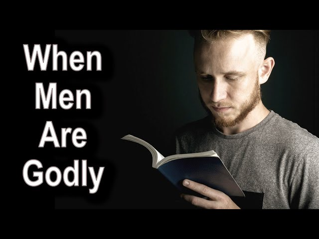 When Men Are Godly - 1 Timothy 2:5-15 – August 23rd, 2020
