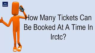 How Many Tickets Can Be Booked At A Time In Irctc?