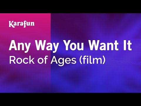 Karaoke Any Way You Want It - Rock Of Ages *