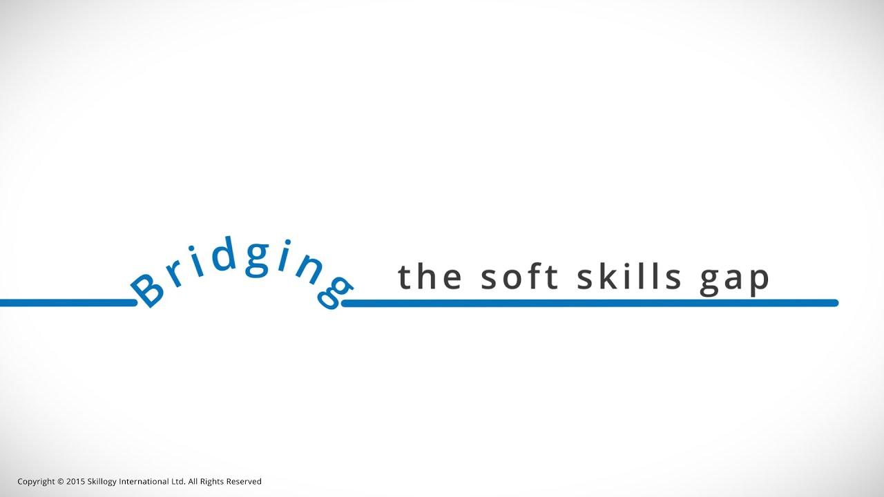 bridging the soft skills gap bridging the soft skills gap