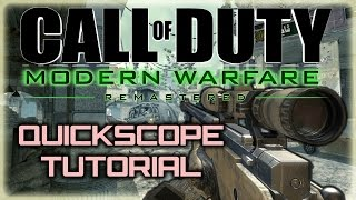 How To Quickscope on Call Of Duty MODERN WARFARE Remastered ( MWR TUTORIAL tips and tricks )
