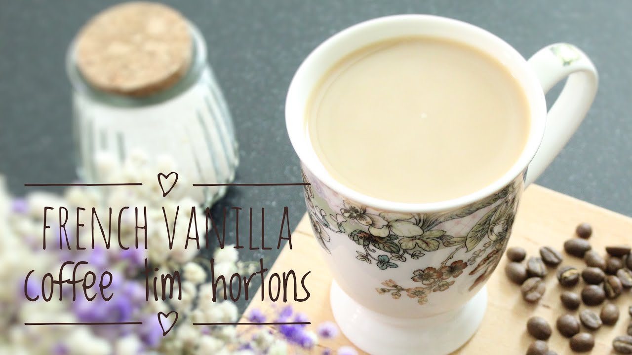 فرنش فانيلا تيم هورتنز French Vanilla Coffee Tim Hortons Youtube