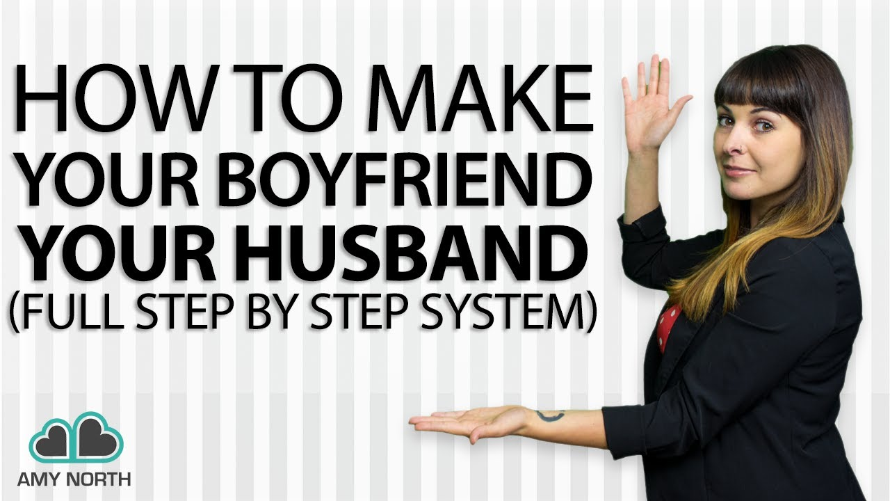 Download How To Make Your Boyfriend Your Husband (Full, Step by Step System!)