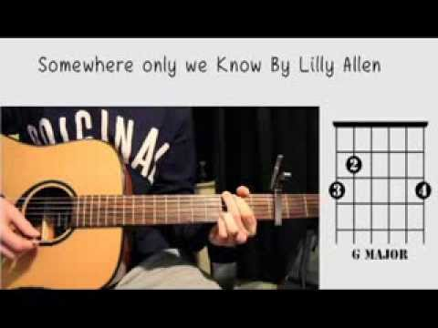 Somewhere only we know- Lilly Allen tutorial