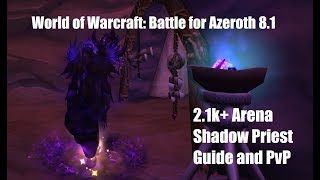 WoW: BFA 8.1 2.1k+ Arena Shadow Priest Guide and PvP