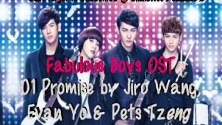 Fabulous Boys OST - 01 Promise by Jiro Wang, Evan Yo & Pets Tzeng (HQ)