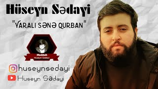 """Hüseyn Sədayi/""""yarali sənə qurban""""2020"""