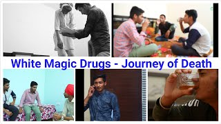 white magic drugs - a journey of death
