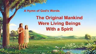 """The Original Mankind Were Living Beings With a Spirit"" 
