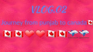 Journey punjab to canada.by canada vale