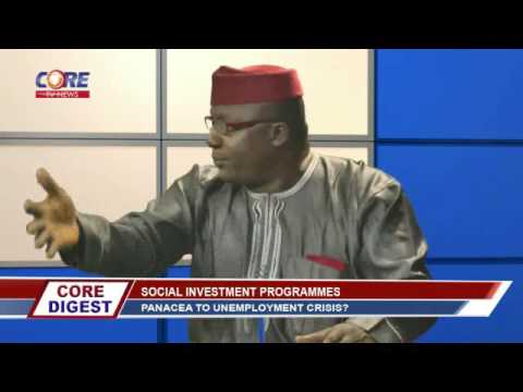 Core Digest: SOCIAL INVESTMENT PEOGRAMMES; Panacea To Unemployment Crisis? 9th June, 2016.