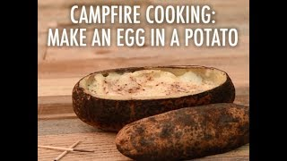 How to Cook an Egg in a Potato Over Your Campfire