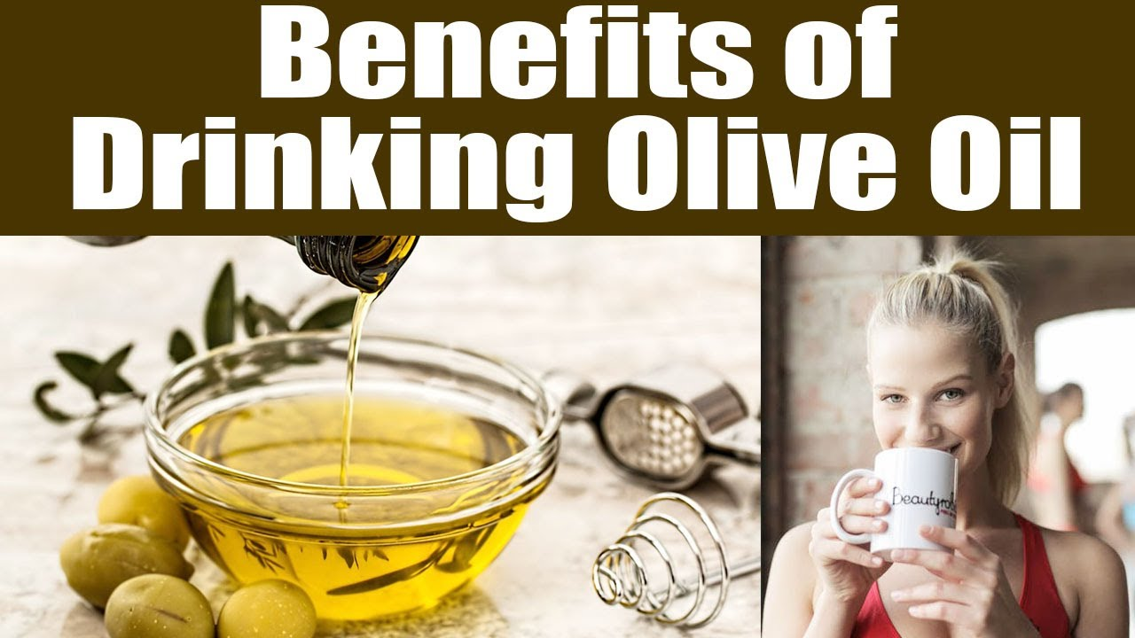 olive oil: health benefits of drinking olive oil in the morning | boldsky