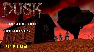 DUSK Episode 1 Inbounds Speedrun 4:14.02 [World Record]