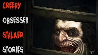5 Creepy TRUE Obsessed Stalker Stories (Vol. 2)