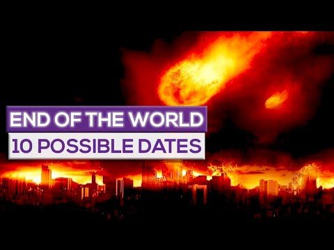 10 DATES When the WORLD Will Probably END