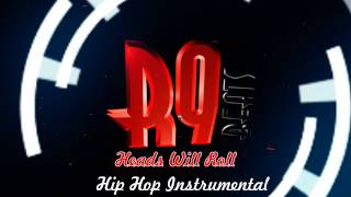 R9 Beats  - Heads Will Roll [Hip Hop Instrumental] FREE DOWNLOAD