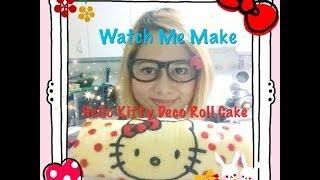 Watch Me Make - Hello Kitty Deco Roll Cake
