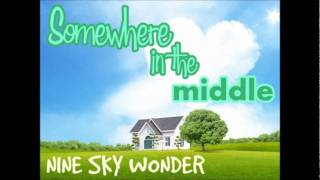 Watch Nine Sky Wonder Somewhere In The Middle video