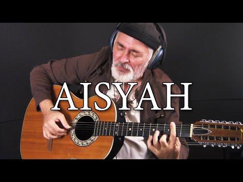 AISYAH ISTRI RASULULLAH (12- string guitar fingersyle cover)