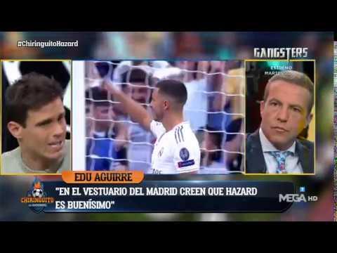 """EDU AGUIRRE: """"El vestuario del MADRID cree que HAZARD es BUENÍSIMO pero que NO va a ser un LÍDER"""""""