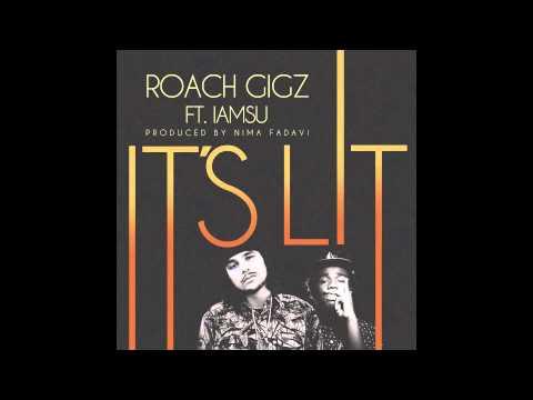 Roach Gigz - It's Lit feat. iamSu! (prod. by Nima Fadavi)