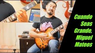 Cuando Seas Grande Miguel Mateos Como Tocar En Guitarra