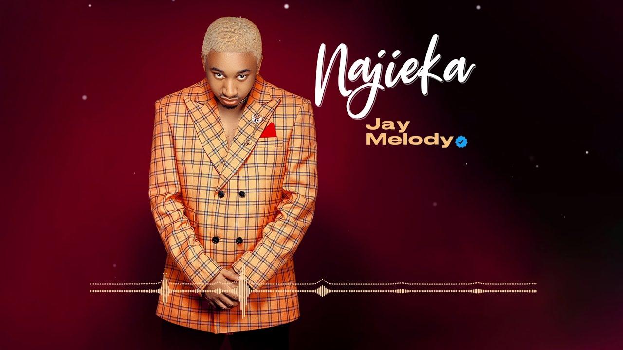 Jay melody -Najieka(Official audio)