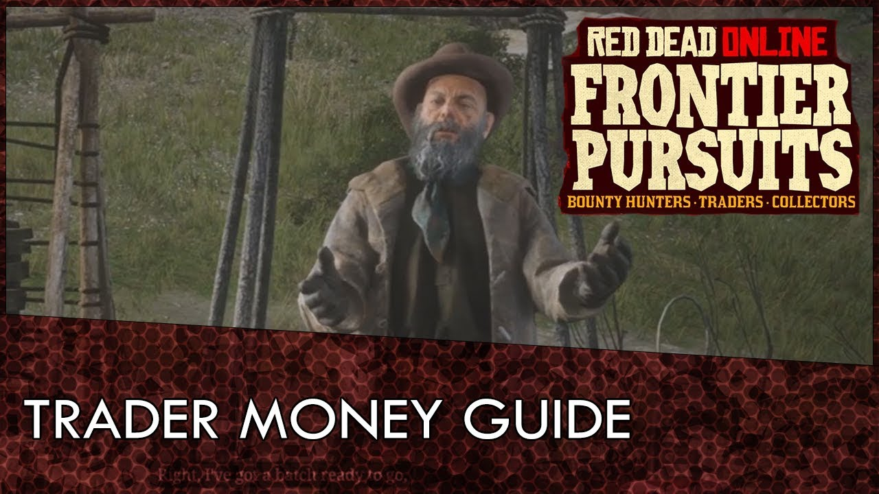 Red Dead Online Trader Guide How To Make The Most Money Youtube