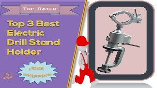 Top 3 Best Electric Drill Stand Holder | Drill Stand For Hand Drill