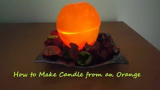 How to Make  Candle from an Orange ! AMAZING DIY