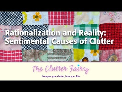 Rationalization and Reality: Sentimental Causes of Clutter