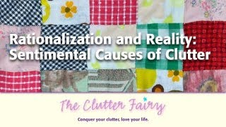 Rationalization and Reality - Sentimental Causes of Clutter | Houston Clutter Coaching - April 2013