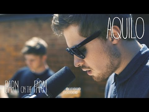 Aquilo -- I Gave It All -- Barn on the Farm Sessions