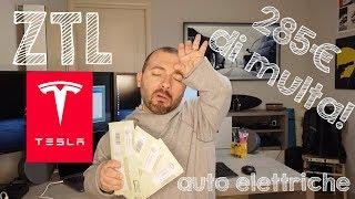 MULTA DI 285€ per traffico ZTL con auto Elettrica Come evitarlo ! Tesla Model 3 PERFORMANCE