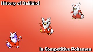 How GOOD was Delibird ACTUALLY? - History of Delibird in Competitive Pokemon (Gens 2-7)