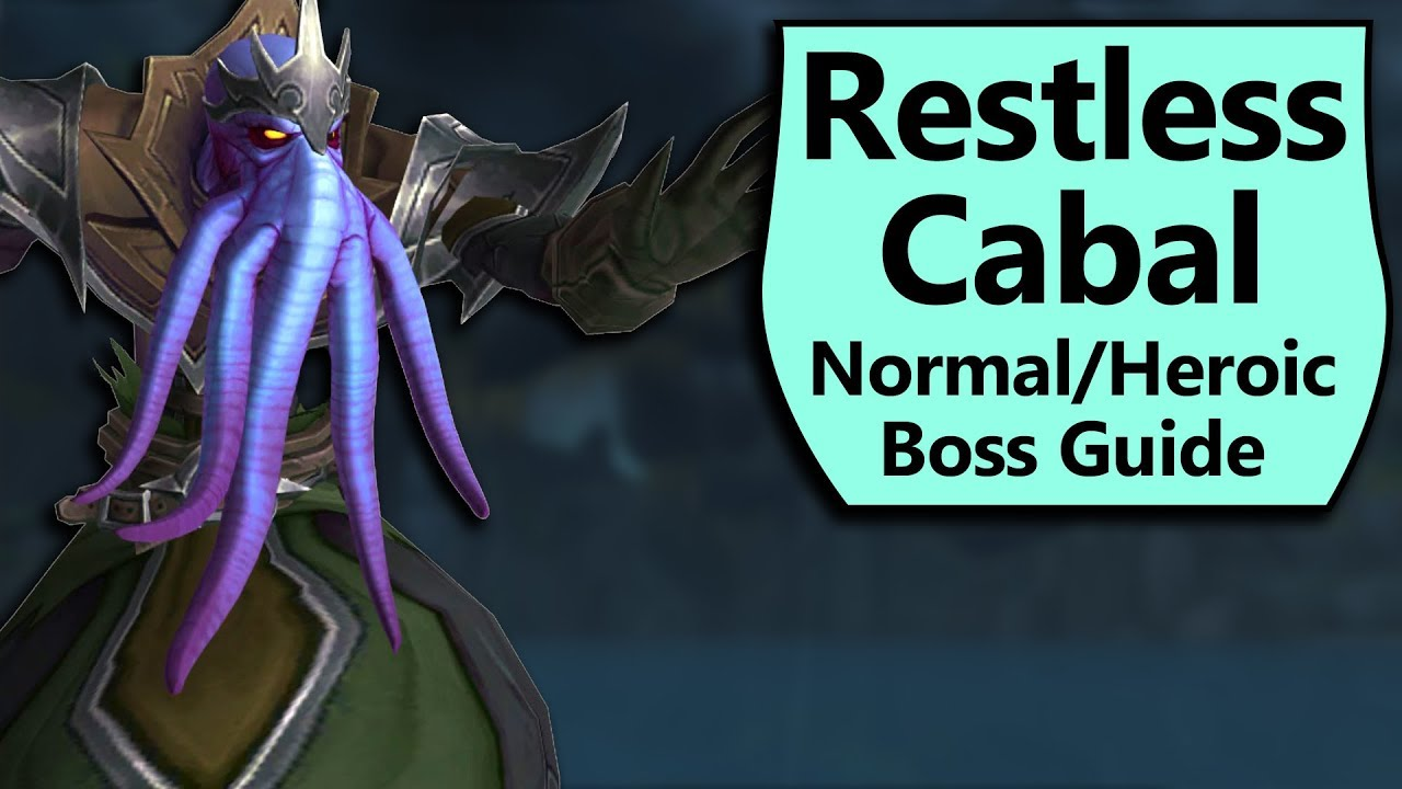 The Restless Cabal Guide - WoW Crucible of Storms Boss