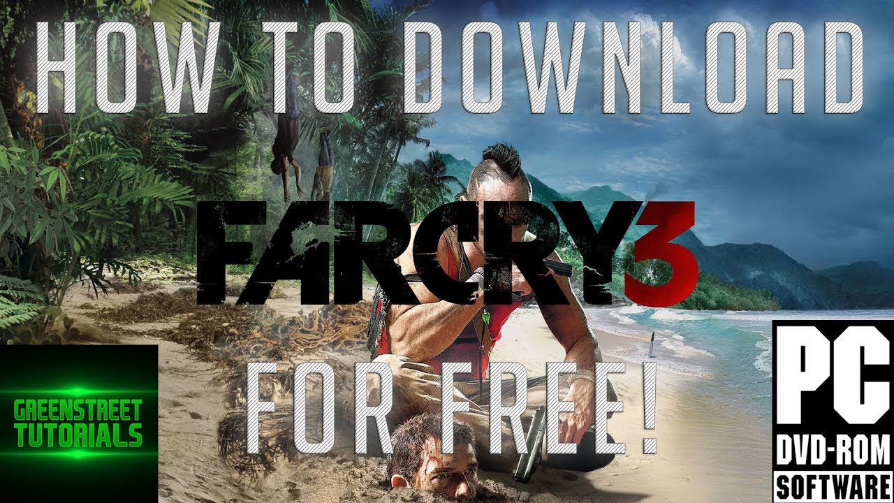 How To Download Far Cry 3 For Free! PC 2019 [Full Version] [Windows7/8/10]  [TUTORIAL 2019]